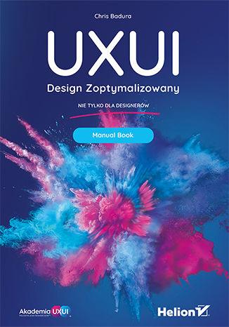 Okładka książki/ebooka UXUI. Design Zoptymalizowany. Manual Book