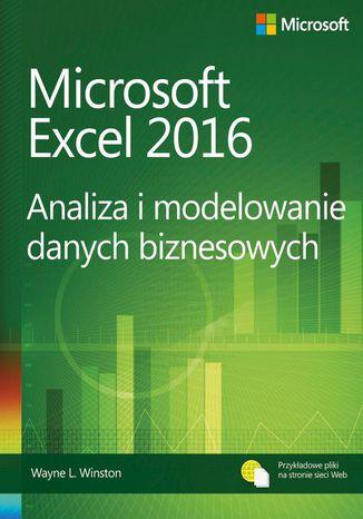 Okładka książki Microsoft Excel 2016 Analiza i modelowanie danych biznesowych