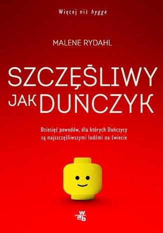 Okładka książki/ebooka Szczęśliwy jak Duńczyk. Dziesięć powodów dla których Duńczycy są najszczęśliwszymi ludźmi na świecie