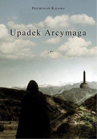 Okładka książki/ebooka Upadek Arcymaga