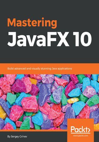 Okładka książki/ebooka Mastering JavaFX 10