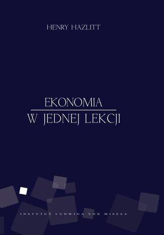 Okładka książki/ebooka Ekonomia w jednej lekcji