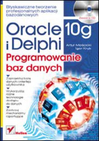 Okładka książki Oracle 10g i Delphi. Programowanie baz danych