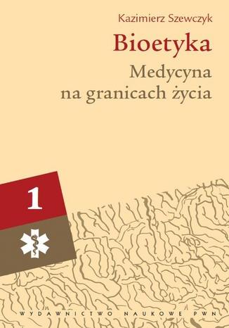 Okładka książki/ebooka Bioetyka, t. 1