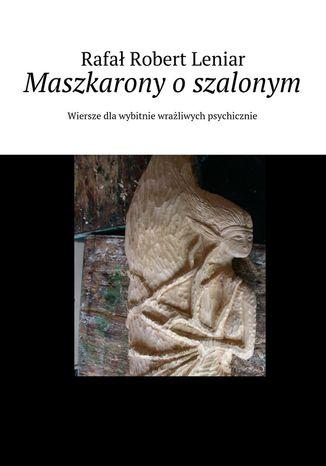Okładka książki/ebooka Maszkarony oszalonym