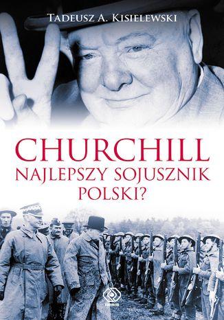 Okładka książki/ebooka Churchill. Najlepszy sojusznik Polski?