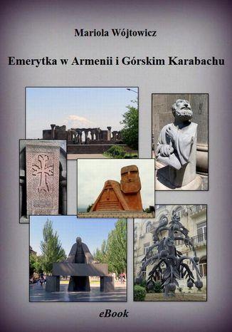 Okładka książki/ebooka Emerytka w Armenii i Górskim Karabachu