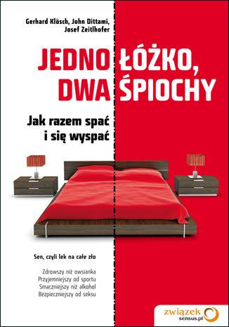 Okładka książki/ebooka Jedno łóżko, dwa śpiochy. Jak razem spać i się wyspać