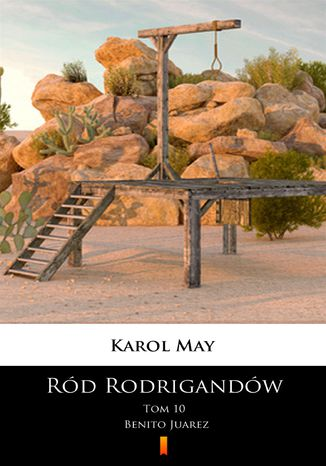 Okładka książki/ebooka Ród Rodrigandów (Tom 10). Ród Rodrigandów. Benito Juarez