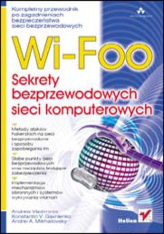 Okładka książki/ebooka Wi-Foo. Sekrety bezprzewodowych sieci komputerowych