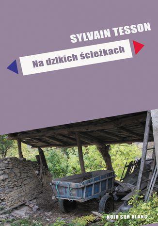 Okładka książki Na dzikich ścieżkach