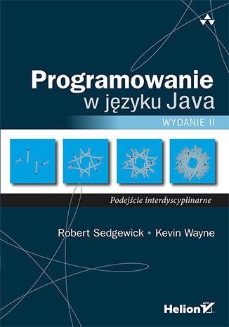 Okładka książki/ebooka Programowanie w języku Java. Podejście interdyscyplinarne. Wydanie II