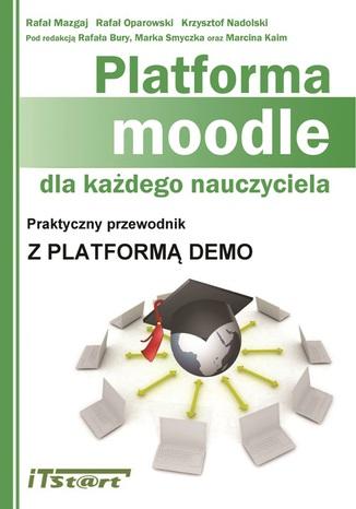Okładka książki/ebooka Platforma Moodle dla każdego nauczyciela