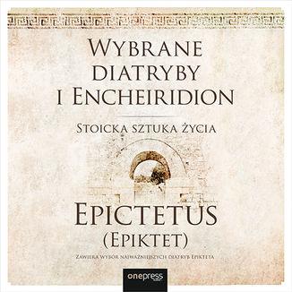 Wybrane diatryby i Encheiridion. Stoicka sztuka życia – Audiobook