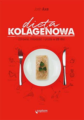 Okładka książki Dieta kolagenowa. Zdrowie, młodość i uroda w 28 dni