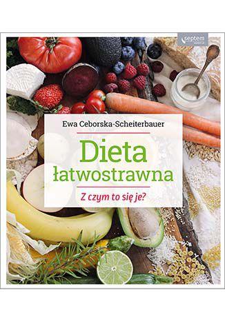 Okładka książki Dieta łatwostrawna. Z czym to się je?