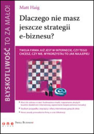 Okładka książki/ebooka Błyskotliwość to za mało! Dlaczego nie masz jeszcze strategii e-biznesu?