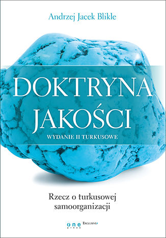 Okładka książki/ebooka Doktryna jakości. Wydanie II turkusowe. Rzecz o turkusowej samoorganizacji
