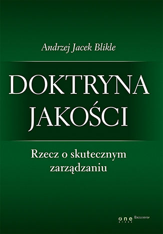 Okładka książki/ebooka Doktryna jakości. Rzecz o skutecznym zarządzaniu (twarda oprawa)