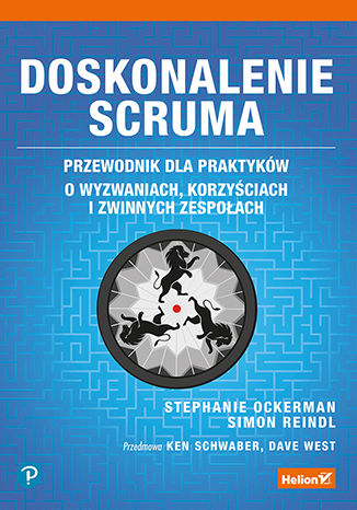 Okładka książki/ebooka Doskonalenie Scruma. Przewodnik dla praktyków. O wyzwaniach, korzyściach i zwinnych zespołach