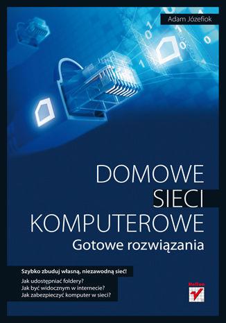 Okładka książki/ebooka Domowe sieci komputerowe. Gotowe rozwiązania