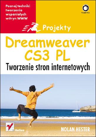 Dreamweaver CS3. Tworzenie stron internetowych. Projekty