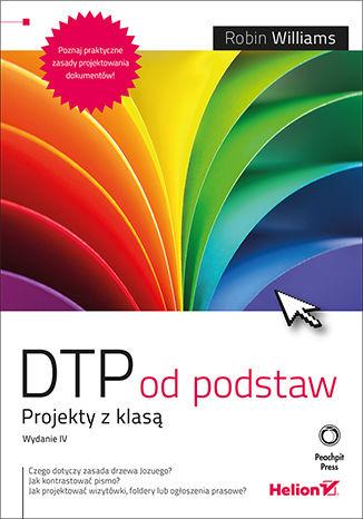 Okładka książki DTP od podstaw. Projekty z klasą. Wydanie IV