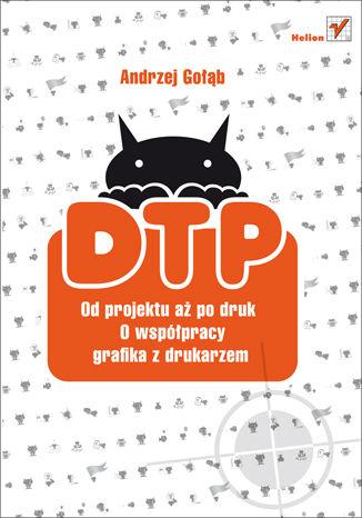 Okładka książki DTP. Od projektu aż po druk. O współpracy grafika z drukarzem
