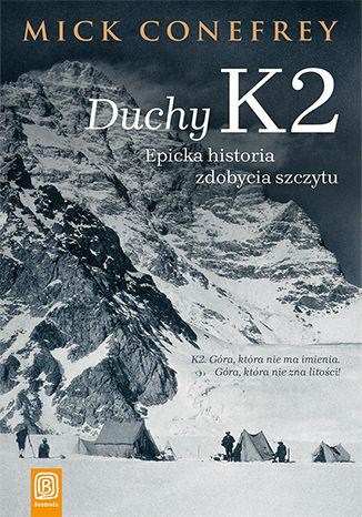 Okładka książki Duchy K2. Epicka historia zdobycia szczytu