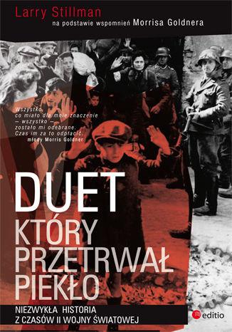 Duet, który przetrwał piekło. Niezwykła historia z czasów II wojny światowej