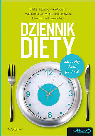 Okładka książki Dziennik diety. Szczuplej dzień po dniu! Wydanie 2