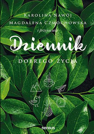 Okładka książki Dziennik dobrego życia