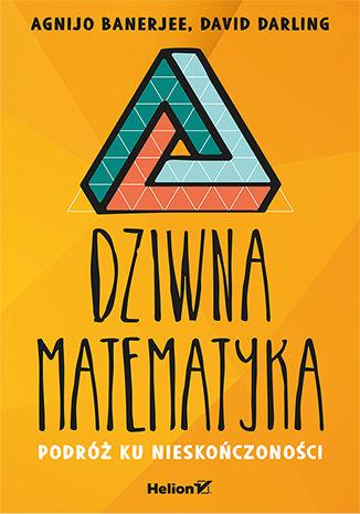Okładka książki/ebooka Dziwna matematyka. Podróż ku nieskończoności