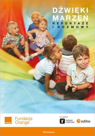 Okładka książki/ebooka Dźwięki marzeń. Reportaże i rozmowy