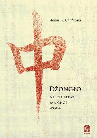 Okładka książki/ebooka Dżongło. Niech Będzie, Jak Chce Woda