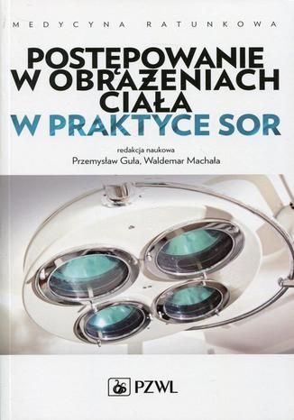 Okładka książki/ebooka Postępowanie w obrażeniach ciała w praktyce SOR