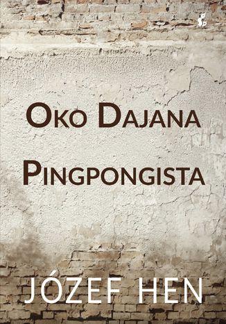 Okładka książki/ebooka Oko Dajana. Pingpongista
