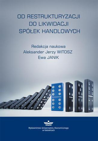 Okładka książki/ebooka Od restrukturyzacji do likwidacji spółek handlowych
