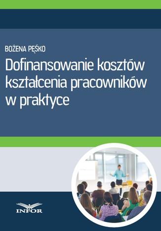 Okładka książki/ebooka Dofinansowanie kosztów kształcenia pracowników w praktyce