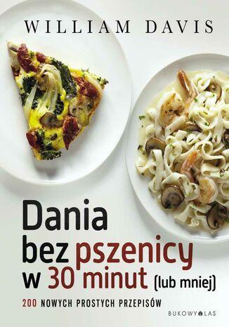Okładka książki/ebooka Dania bez pszenicy w 30 minut (lub mniej)