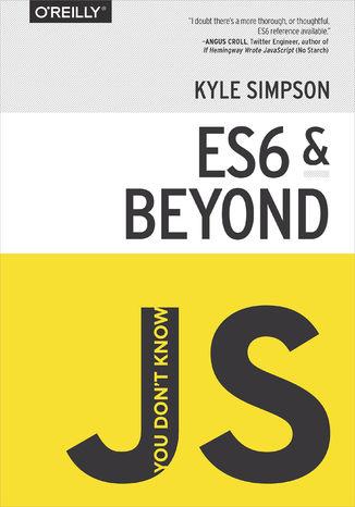 Okładka książki/ebooka You Don't Know JS: ES6 & Beyond