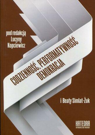Okładka książki/ebooka Codzienność, performatywność, demokracja