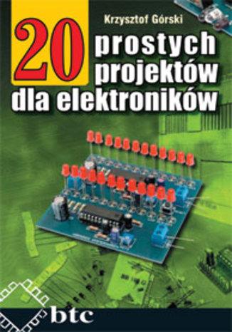 Okładka książki/ebooka 20 prostych projektów dla elektroników