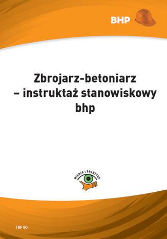 Okładka książki/ebooka Zbrojarz-betoniarz - instruktaż stanowiskowy bhp