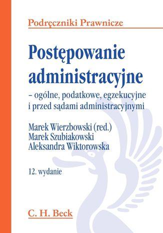 Okładka książki/ebooka Postępowanie administracyjne - ogólne, podatkowe, egzekucyjne i przed sądami administracyjnymi