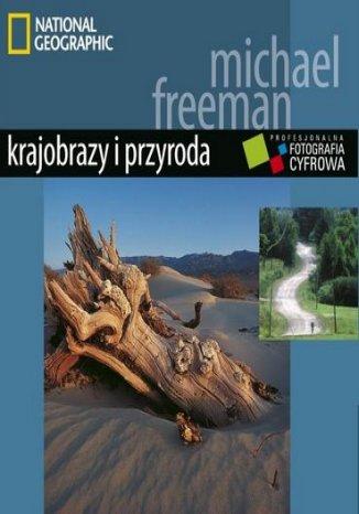 Okładka książki/ebooka Profesjonalna fotografia cyfrowa. Krajobrazy i przyroda