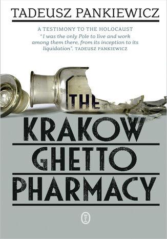 Okładka książki/ebooka The Krakow Ghetto Pharmacy