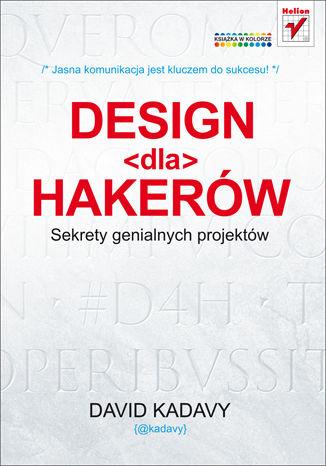 Okładka książki Design dla hakerów. Sekrety genialnych projektów