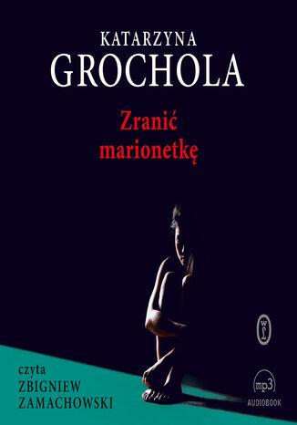 Okładka książki/ebooka Zranić marionetkę