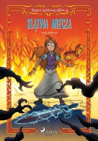 Okładka książki/ebooka Dzieci królowej elfów 4 - Klątwa miecza
